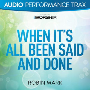 When It's All Been Said and Done - Audio Performance Trax