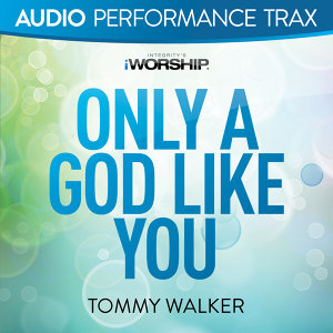 Only a God Like You - Audio Performance Trax