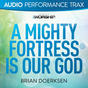 A Mighty Fortress Is Our God - Audio Performance Trax