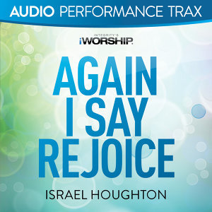Again I Say Rejoice - Audio Performance Trax