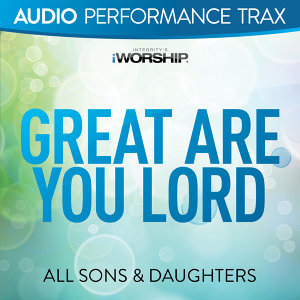 Great Are You Lord (Live) - Audio Performance Trax