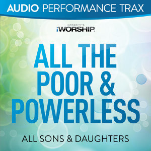 All the Poor & Powerless - Audio Performance Trax