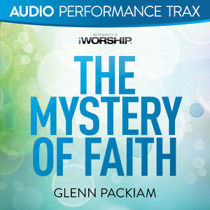 The Mystery Of Faith - Audio Performance Trax