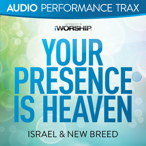 Your Presence Is Heaven - Audio Performance Trax