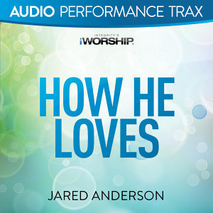 How He Loves - Audio Performance Trax