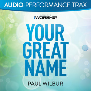 Your Great Name - Audio Performance Trax
