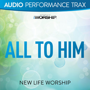 All to Him - Audio Performance Trax