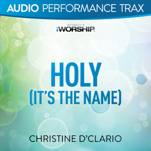 Holy (It's the Name) - Audio Performance Trax