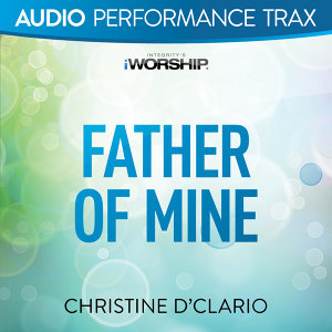 Father of Mine - Audio Performance Trax