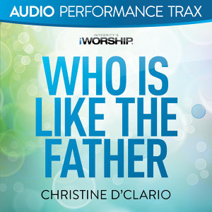 Who Is Like the Father - Audio Performance Trax