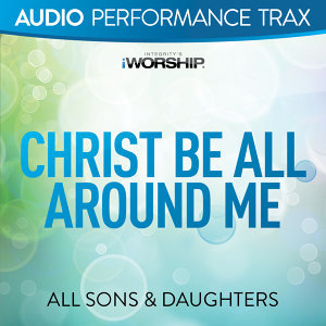 Christ Be All Around Me - Audio Performance Trax