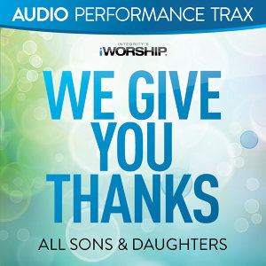 We Give You Thanks - Audio Performance Trax