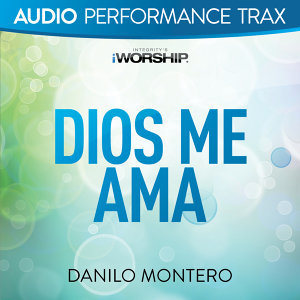 Dios Me Ama (Audio Performance Trax) - Audio Performance Trax