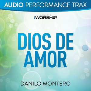 Dios De Amor (Audio Performance Trax) - Audio Performance Trax