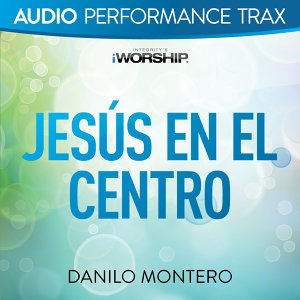 Jesús En El Centro (Audio Performance Trax) - Audio Performance Trax