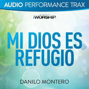 Mi Dios Es Refugio (Audio Performance Trax) - Audio Performance Trax