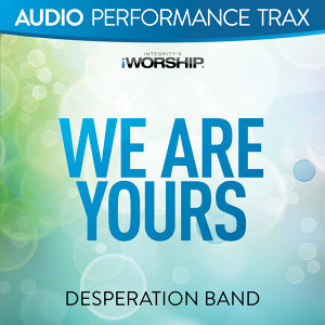 We Are Yours - Audio Performance Trax