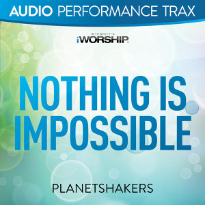 Nothing Is Impossible - Audio Performance Trax