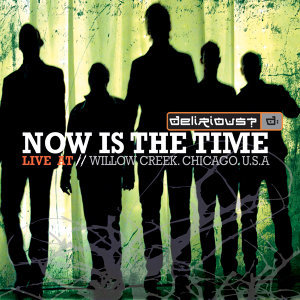 Now Is The Time - Live at Willow Creek