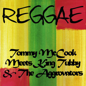 Tommy Mccook Meets King Tubby & The Aggrovators