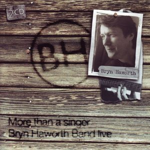 More Than A Singer - Bryn Haworth Band - Live