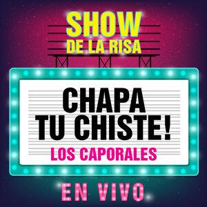 Chapa Tu Chiste: Los Caporales (Show de la Risa en Vivo)