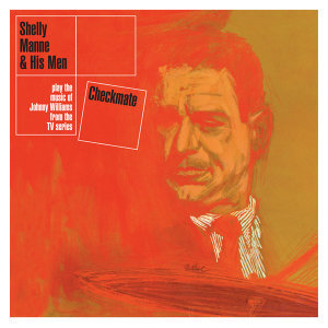 Checkmate: Shelly Manne & His Men Play the Music of Johnny Williams from the Tv Series (Bonus Track Version)