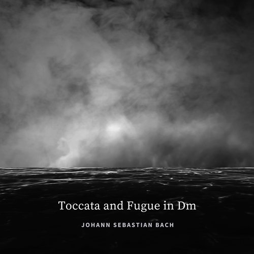 Bach : Toccata and Fugue in Dm