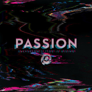 Passion: Salvation's Tide Is Rising