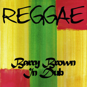 Reggae Barry Brown in Dub