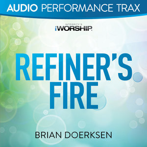 Refiner's Fire - Audio Performance Trax