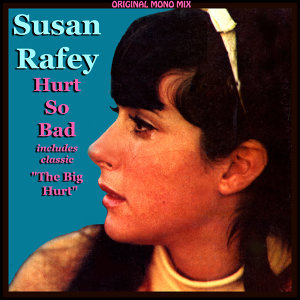 Susan Rafey - The Big Hurt (Original Mono Mix)