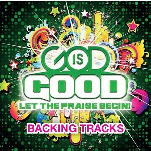 God Is Good - Backing Tracks