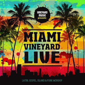 Miami Vineyard - Live