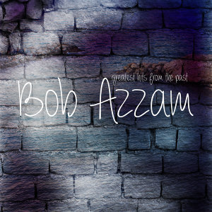 Bob Azzam - Greatest Hits from the Past