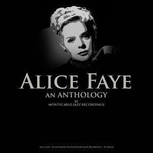 Alice Faye - An Anthology by Montecarlo Jazz Recordings