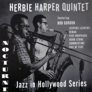 Nocturne Recordings: Jazz in Hollywood Series Vol. 1 (feat. Bob Gordon, Jimmy Rowles & Harry Babasin)