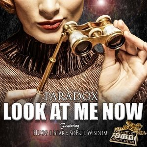 Look at Me Now (feat. Hugg E Bear & SoFree Wisdom)