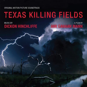 Texas Killing Fields - Music From The Motion Picture