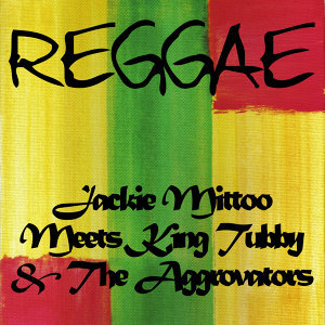 Jackie Mittoo Meets King Tubby & The Aggrovators