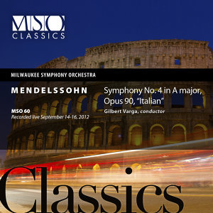 "Mendelssohn: Symphony No. 4 in A Major, Op. 90, ""Italian"" (Live)"