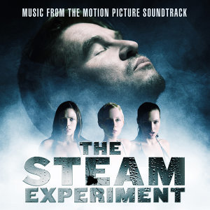 The Steam Experiment: Music from The Motion Picture Soundtrack
