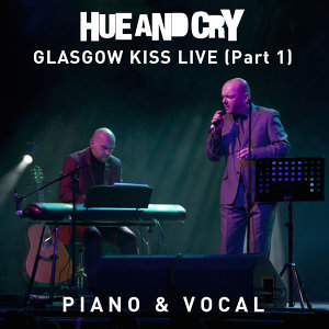 Glasgow Kiss Live - Part 1 (Piano & Vocal)