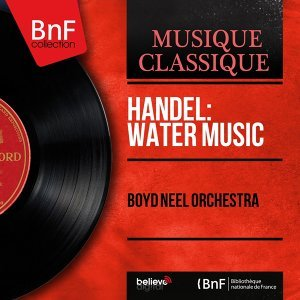 Handel: Water Music - Mono Version