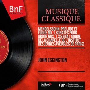Mendelssohn: Prélude et fugue No. 1, Sonates pour orgue Nos. 1, 3 & 6 (À l'orgue de la chapelle de l'Institut des Jeunes aveugles de Paris) - Mono Version