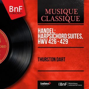 Handel: Harpsichord Suites, HWV 426 - 429 - Mono Version