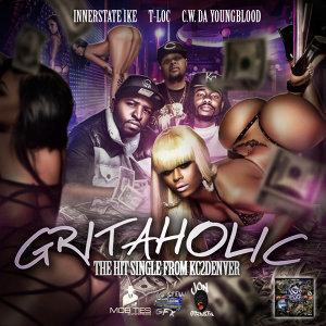 Gritaholic (feat. T-Loc & C.W. Da Youngblood)