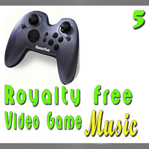 Royalty Free Video Game Music, Vol. 5