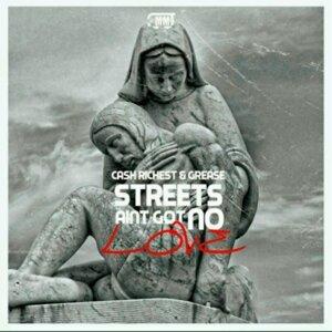 Streets Ain't Got No Love (feat. Cash Richest & Ed Dolo)