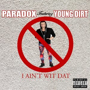 I Ain't Wit Dat (feat. Young Dirt)